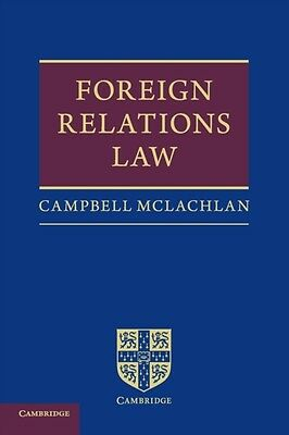 Foreign Relations Law, McLachlan, Professor Campbell, 9780521728508