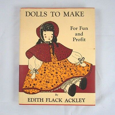 Dolls to Make for Fun and Profit  Edith Flack Ackley 25th Printing Vintage 1951