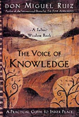 The Voice of Knowledge: A Practical Guide to Inner Peace (Toltec Wisdom) (Paper.