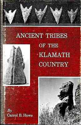 ANCIENT TRIBES of the KLAMATH COUNTRY; 1968 1st Ed Book Signed by Author, Howe