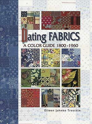 Dating Fabrics - A Color Guide - 1800-1960 by Eileen Trestain (English) Paperbac