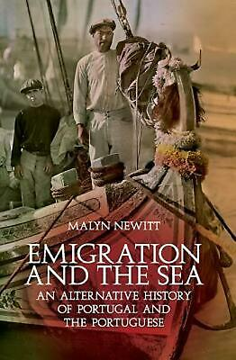 Emigration and the Sea: An Alternative History of Portugal and the Portuguese by