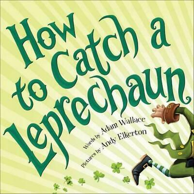 How to Catch a Leprechaun by Adam Wallace (English) Hardcover Book Free Shipping
