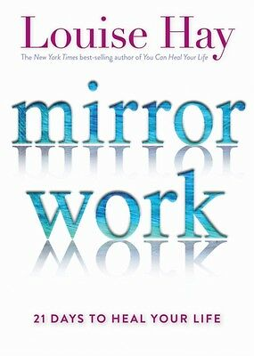 Mirror Work: 21 Days to Heal Your Life (Paperback), Hay, Louise, 9781781806159