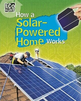 How A Solarpowered Home Works, Hardyman, Robyn, 9781445139067