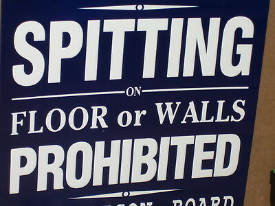 OHIO PRISON - Spitting PROHIBITED - GAS STATION SIGN -Spit On Floor go to Prison