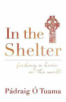In the Shelter by Padraig O. Tuama Paperback Book (English)