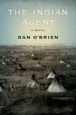 The Indian Agent: A Novel by Dan O'Brien (English) Paperback Book Free Shipping!