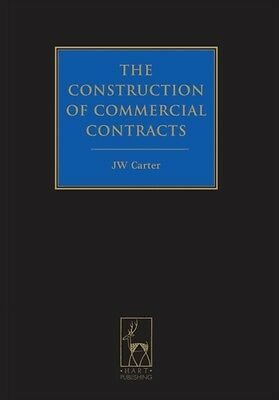 The Construction of Commercial Contracts (Hardcover), Carter, J. . 9781849463423