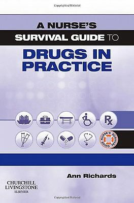 A Nurse's Survival Guide to Drugs in Practice 1e NEW BOOK