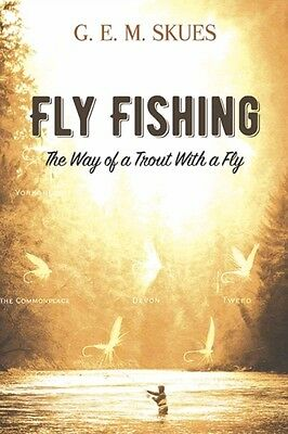 Fly Fishing The Way Of A Trout With A Fl, Skues, G. E. M., 9780486814629