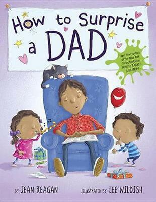 How to Surprise a Dad by Jean Reagan (English) Hardcover Book Free Shipping!