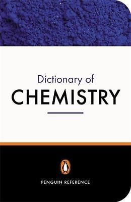 The Penguin Dictionary of Chemistry (Penguin Reference Books) (Pa. 9780140514452