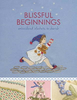 Blissful Beginnings: Embroidered Blankets to Cherish (E - Paperback NEW Bolsover