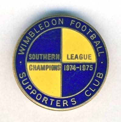 1974-75 WIMBLEDON F.C. SUPPORTERS Club Pin BADGE Southern League CHAMPIONS 30 mm