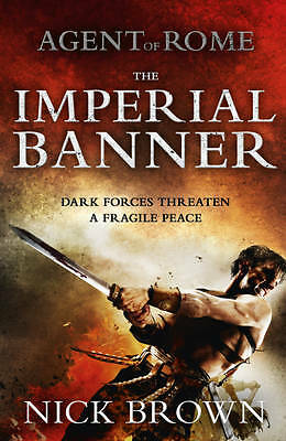 The Imperial Banner: Agent of Rome 2 by Brown, Nick
