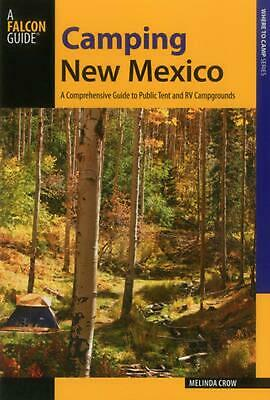 Camping New Mexico: A Comprehensive Guide to Public Tent and RV Campgrounds by M