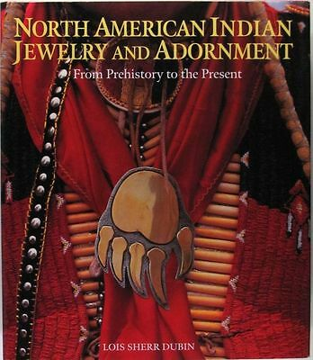 Native North American Indian Jewelry Costume Fashion & Adornment - A Grand Book