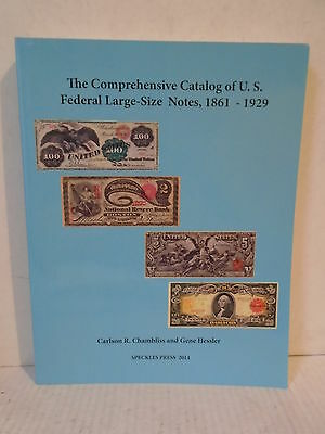The Comprehensive Catalog of U.S. Federal Large-Size Notes, 1861-1929
