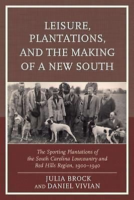 Leisure, Plantations, and the Making of a New South by Paperback Book