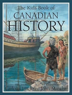 The Kids Book of Canadian History by Carlotta Hacker Paperback Book (English)