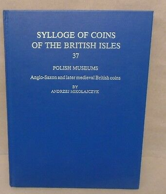 Sylloge of Coins of the British Isles 37 Polish Museums by Andrzej  Mikolajczyk