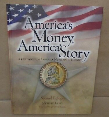 Americas Money Americas Story A Chronicle of American Numismatic History 2nd ed