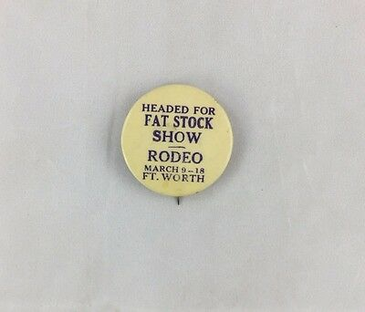 Antique c1930s Pinback Fort Worth Texas Fat Stock Show Rodeo St Louis Button Co