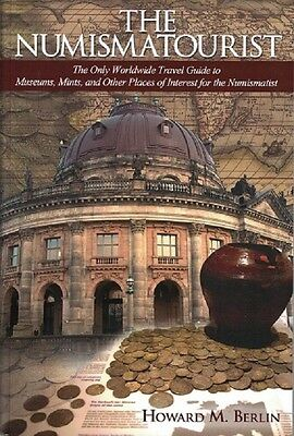 The Numismatourist by Berlin Only Worldwide Travel Guide to Museums mints etc.