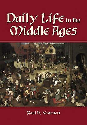 Daily Life in the Middle Ages by Paul B. Newman (English) Paperback Book Free Sh