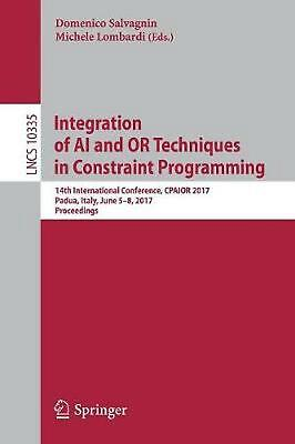 Integration of Ai and or Techniques in Constraint Programming: 14th Internationa
