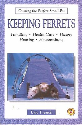 Keeping Ferrets Eric French Ferret Care Handling Housing Housebreaking Book HC