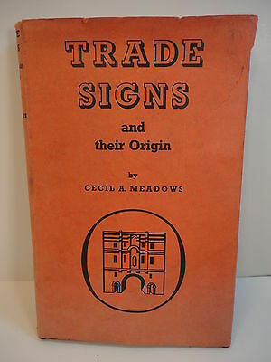 1957 Trade Signs And Their Origin  UK H/C Book Advertising Signs ~ Meadows