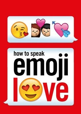 How to Speak Emoji Love (Ebury Press) (Paperback), Ebury Press, 9...