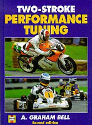 Two-stroke Performance Tuning (Hardcover), Bell, A. Graham, 9781859606193