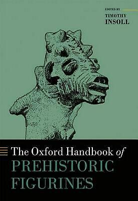 Oxford Handbook of Prehistoric Figurines (English) Hardcover Book Free Shipping!