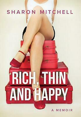 Rich, Thin and Happy: A memoir by Sharon Mitchell (English) Hardcover Book Free