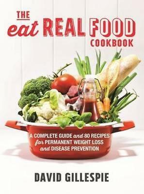 NEW The Eat Real Food Cookbook By David Gillespie Paperback Free Shipping