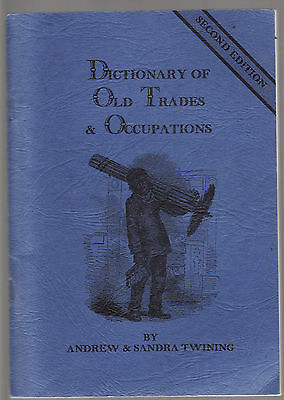 DICTIONARY OF OLD TRADES & OCCUPATIONS - TWINING  genealogy   am
