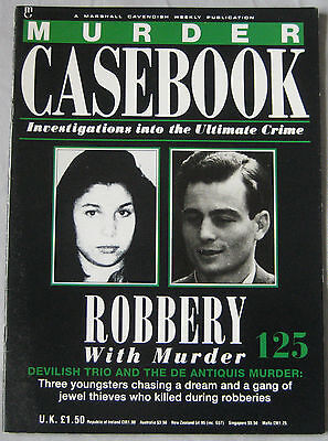Murder Casebook Issue 125 - Robbery with Murder, The De Antiquis Murder