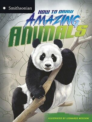 How to Draw Amazing Animals (Smithsonian Drawing Books) (Paperbac. 9781406280029