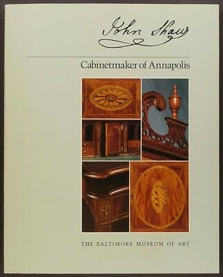 John Shaw: His Antique American Annapolis Maryland Furniture -Exhibit Catalog