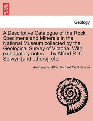 A Descriptive Catalogue of the Rock Specimens and Minerals in the National Museu