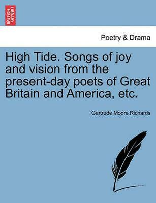 High Tide. Songs of Joy and Vision from the Present-Day Poets of Great Britain a