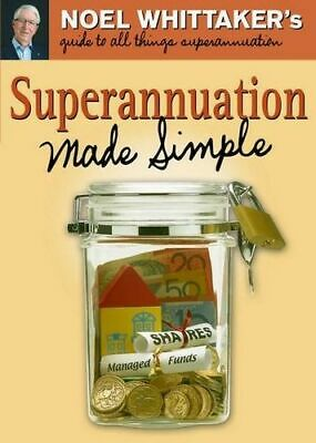 NEW Superannuation Made Simple By Noel Whittaker Paperback Free Shipping
