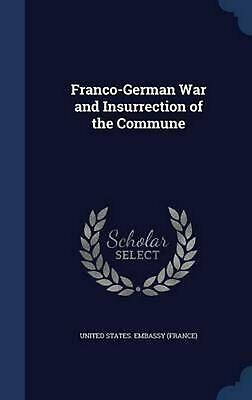 Franco-German War and Insurrection of the Commune by United States. Embas (Engli