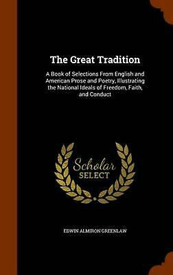 The Great Tradition: A Book of Selections from English and American Prose and Po