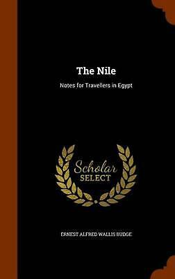 The Nile: Notes for Travellers in Egypt by Ernest Alfred Wallis Budge (English)