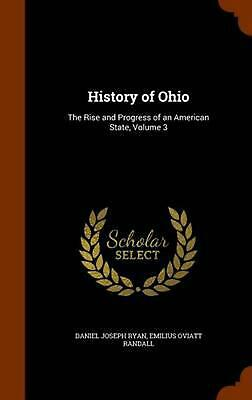 History of Ohio: The Rise and Progress of an American State, Volume 3 by Daniel