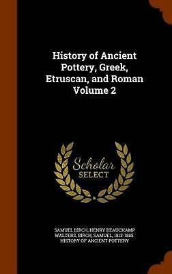 History of Ancient Pottery, Greek, Etruscan, and Roman Volume 2 by Samuel Birch